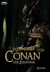 Die Conan-Saga: CONAN, DER ZERSTÖRER - eBook - Robert Jordan,