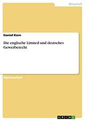 Die englische Limited und deutsches Gewerberecht - eBook - Daniel Korn,