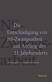Die Entschädigung von NS-Zwangsarbeit am Anfang des 21. Jahrhunderts - eBook