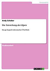 Die Entstehung der Alpen - eBook - Andy Schober,