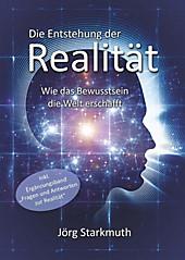 Die Entstehung der Realität - eBook - Jörg Starkmuth,