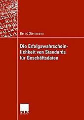 Die Erfolgswahrscheinlichkeit von Standards für Geschäftsdaten - eBook - Bernd Stemmann,