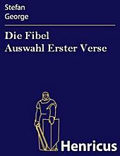 Die Fibel Auswahl Erster Verse - eBook - Stefan George,