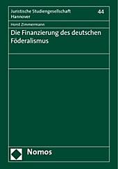 Die Finanzierung des deutschen Föderalismus. Horst Zimmermann, - Buch - Horst Zimmermann,