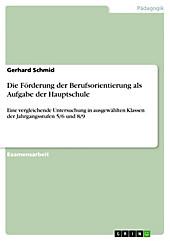 Die Förderung der Berufsorientierung als Aufgabe der Hauptschule - eBook - Gerhard Schmid,