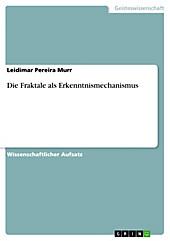 Die Fraktale als Erkenntnismechanismus - eBook - Leidimar Pereira Murr,