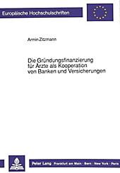 Die Gründungsfinanzierung für Ärzte als Kooperation von Banken und Versicherungen. Armin Zitzmann, - Buch - Armin Zitzmann,