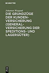 Die Grundzüge der Kundenversicherung (Generalversicherung der Speditions- und Lagergüter) - eBook - Johannes Weygand,