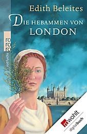 Die Hebammen von London - eBook - Edith Beleites,