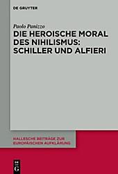 Die heroische Moral des Nihilismus: Schiller und Alfieri. Paolo Panizzo, - Buch - Paolo Panizzo,