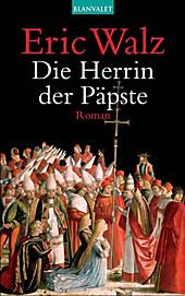 Die Herrin der Päpste - eBook - Eric Walz,