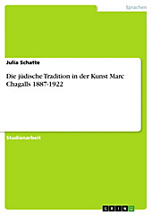 Die jüdische Tradition in der Kunst Marc Chagalls 1887-1922 - eBook - Julia Schatte,