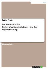 Die Kontinuität der Freiberufler-Gesellschaft mit Hilfe der Eigenverwaltung - eBook - Tobias Frank,