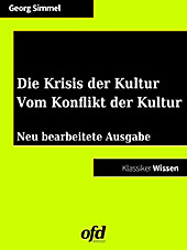 Die Krisis der Kultur - Vom Konflikt der Kultur - eBook - Georg Simmel,