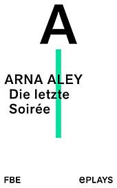 Die letzte Soirée - eBook - Arna Aley,