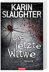 Die letzte Witwe. Karin Slaughter, - Buch