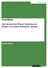 Die Literatur der Wiener Moderne am Bespiel von Arthur Schnitzlers