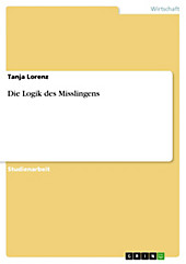 Die Logik des Misslingens - eBook - Tanja Lorenz,