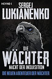 Die neuen Abenteuer der Wächter: Die Wächter - Nacht der Inquisition - eBook - Sergej Lukianenko,
