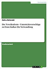 Die Novellenform - Unterrichtsvorschläge zu Franz Kafkas Die Verwandlung - eBook - Zahra Botorabi,