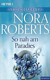 Die O'Hara-Serie: 1 Die O'Haras 1. So nah am Paradies - eBook - Nora Roberts,