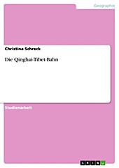 Die Qinghai-Tibet-Bahn - eBook - Christina Schreck,