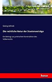 Die rechtliche Natur der Staatenverträge. Georg Jellinek, - Buch - Georg Jellinek,