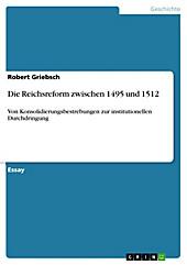 Die Reichsreform zwischen 1495 und 1512 - eBook - Robert Griebsch,