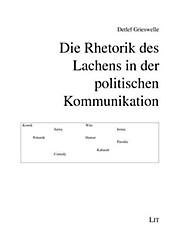 Die Rhetorik des Lachens in der politischen Kommunikation. Detlef Grieswelle, - Buch - Detlef Grieswelle,