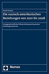Die russisch-amerikanischen Beziehungen von 2001 bis 2008. David Sirakov, - Buch - David Sirakov,