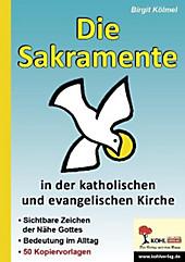 Die Sakramente in der katholischen und evangelischen Kirche. Birgit Kölmel, - Buch - Birgit Kölmel,