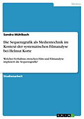 Die Sequenzgrafik als Medientechnik im Kontext der systematischen Filmanalyse bei Helmut Korte - eBook - Sandra Mühlbach,