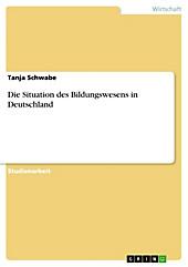Die Situation des Bildungswesens in Deutschland - eBook - Tanja Schwabe,