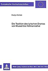 Die Tradition des lyrischen Dramas von Musset bis Hofmannsthal. Evelyn Schels, - Buch - Evelyn Schels,