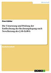 Die Umsetzung und Prüfung der Entflechtung der Rechnungslegung nach Novellierung des § 6b EnWG - eBook - Finn Köhler,