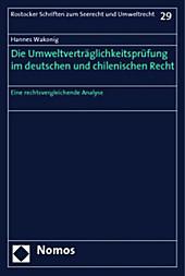 Die Umweltverträglichkeitsprüfung im deutschen und chilenischen Recht. Hannes Wakonig, - Buch - Hannes Wakonig,
