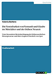 Die Vereinbarkeit von Vernunft und Glaube im Mittelalter und der frühen Neuzeit - eBook - Valeria Buttero,