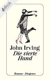 Die vierte Hand - eBook - John Irving,