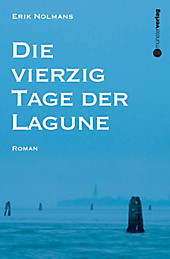 Die vierzig Tage der Lagune - eBook - Erik Nolmans,