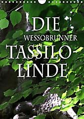 Die Wessobrunner Tassilolinde (Wandkalender 2020 DIN A4 hoch) - Kalender - N N,
