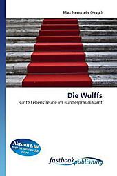 Die Wulffs. Max Nemstein, - Buch - Max Nemstein,