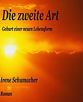 Die zweite Art - eBook - Irene Schumacher,