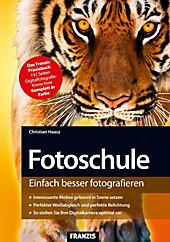 Digitale Fotoschule: Fotoschule - eBook - Christian Haasz,