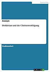 Diokletian und die Christenverfolgung - eBook - -,