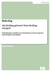 Diplom.de: Als Zwilling geboren! Zum Zwilling erzogen? - eBook - Meike Klug,