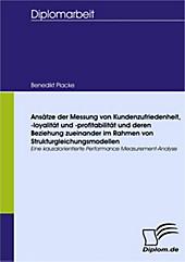 Diplom.de: Ansätze der Messung von Kundenzufriedenheit, -loyalität und ¿profitabilität und deren Beziehung zueinander im Rahmen von... - Benedikt Placke,