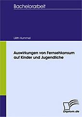 Diplom.de: Auswirkungen von Fernsehkonsum auf Kinder und Jugendliche - eBook - Lillith Hummel,