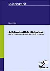 Diplom.de: Collateralized Debt Obligations - Eine Analyse des True-Sale-Verbriefungsmarktes - eBook - Eileen Wolf,