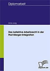 Diplom.de: Das kollektive Arbeitsrecht in der Post-Merger-Integration - eBook