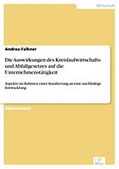 Diplom.de: Die Auswirkungen des Kreislaufwirtschafts- und Abfallgesetzes auf die Unternehmenstätigkeit - eBook - Andrea Falkner,
